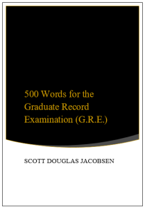 500 Words for the Graduate Record Examination (G.R.E.)