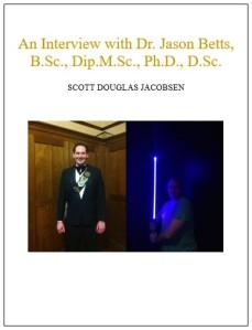 An Interview with Dr. Jason Betts, B.Sc., Dip.M.Sc., Ph.D., D.Sc. [Academic]
