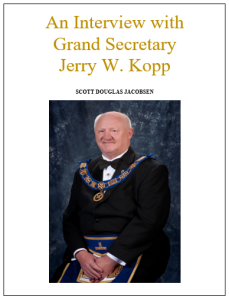 An Interview with Grand Secretary Jerry W. Kopp [Academic].pdf