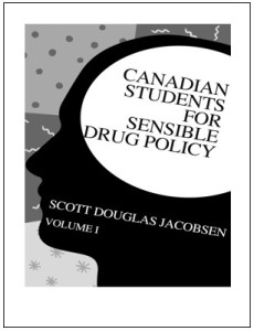 Canadian Students for Sensible Drug Policy - Volume I