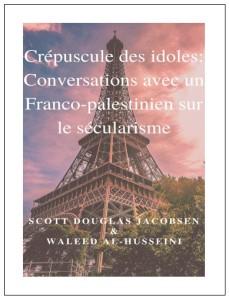 Crépuscule des idoles Conversations avec un Franco-palestinien sur le sécularisme